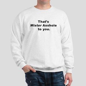 Mister Asshole Sweatshirt