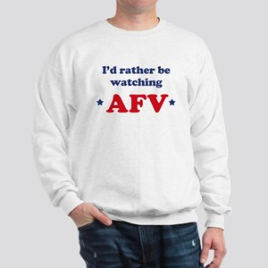 Id rather be watching AFV Sweatshirt