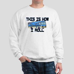 How I Roll RV Sweatshirt