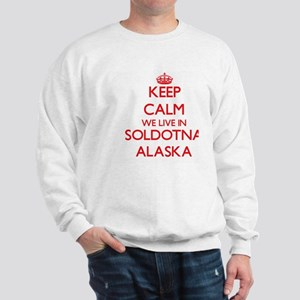 Keep calm we live in Soldotna Alaska Sweatshirt