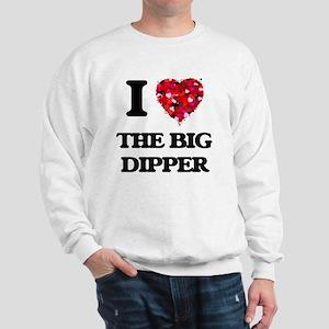 I love The Big Dipper Sweatshirt