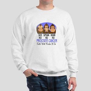 See Speak Hear No Prostate Cancer 1 Sweatshirt