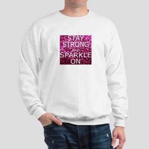 Stay Strong And Sparkle On Sweatshirt