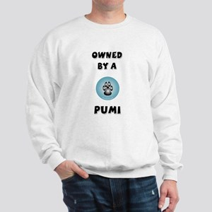 Owned by a Pumi Sweatshirt