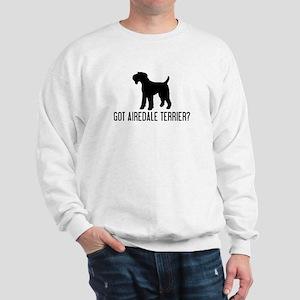 Got Airdale Terrier Sweatshirt