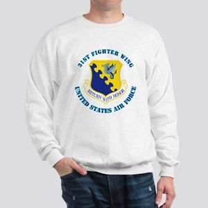 31st Fighter Wing with Text Sweatshirt