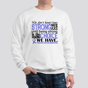 Prostate Cancer HowStrongWeAre Sweatshirt