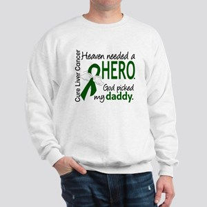 Liver Cancer HeavenNeededHero1 Sweatshirt
