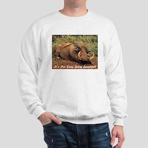 It's Not Easy Being Beatiful Sweatshirt