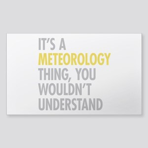 Its A Meteorology Thing Sticker (Rectangle)