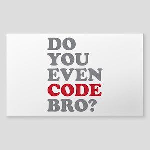 Do You Even Code Bro Sticker (Rectangle)