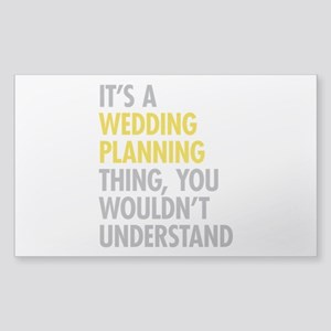 Its A Wedding Planning Thing Sticker (Rectangle)