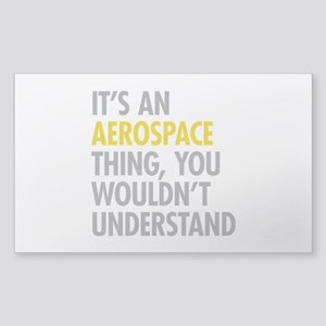 Its An Aerospace Thing Sticker (Rectangle)