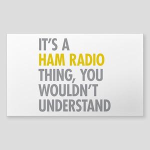 Its A Ham Radio Thing Sticker (Rectangle)