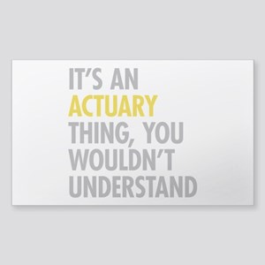 Its An Actuary Thing Sticker (Rectangle)