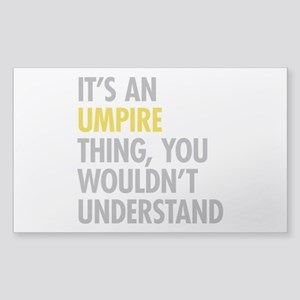Its An Umpire Thing Sticker (Rectangle)