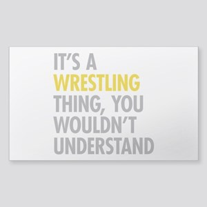 Its A Wrestling Thing Sticker (Rectangle)