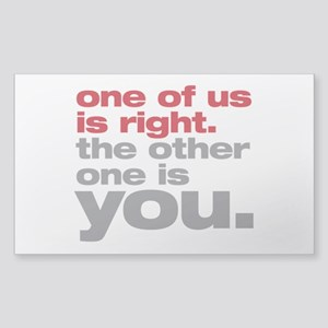 One Of Us Is Right Sticker (Rectangle)