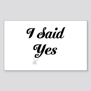 I Said Yes Design Sticker