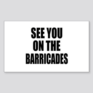 See You on the Barricades Rectangle Sticker
