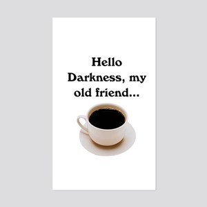 HELLO DARKNESS, MY OLD FRIEND Sticker (Rectangle)