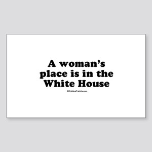 A woman's place is in the White House Sticker (Rec