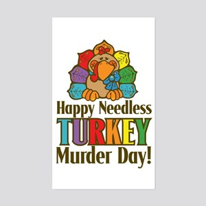 Happy Needless Turkey Murder Day! Sticker (Rectang