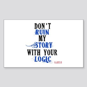 Don't Ruin My Story Quote (v3) Sticker (Rectangle)