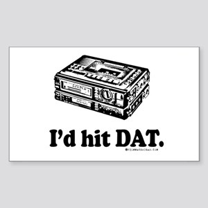 I'd Hit DAT! Rectangle Sticker