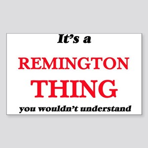It's a Remington thing, you wouldn&#39 Sticker