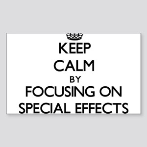 Keep Calm by focusing on SPECIAL EFFECTS Sticker