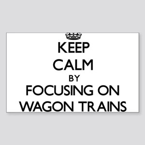 Keep Calm by focusing on Wagon Trains Sticker