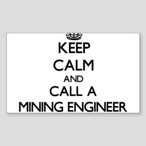 Keep calm and call a Mining Engineer Sticker
