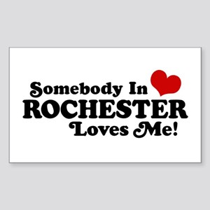 Somebody In Rochester Loves Me Sticker (Rectangle)