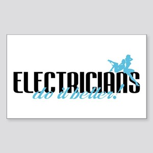 Electricians Do It Better! Rectangle Sticker