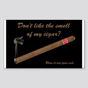 "Tell a cigar hater to ""Blow it out your ash!"" Stic"