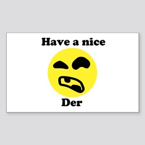 Have a nice Der - Rectangle Sticker