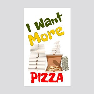 I Want More Pizza Sticker (Rectangle)