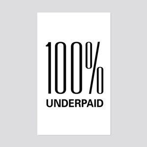 100 Percent Underpaid Rectangle Sticker