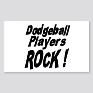 Dodgeball Players Rock ! Rectangle Sticker