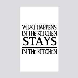 STAYS IN THE KITCHEN Rectangle Sticker