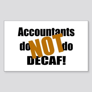 Accountant NOT Decaf! Rectangle Sticker