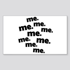 Me Me Me All About Me Rectangle Sticker