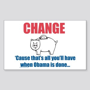 CHANGE...It's all you'll have Rectangle Sticker