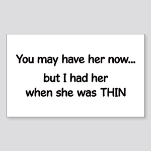 when she was thin Sticker