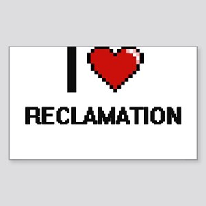 I Love Reclamation Digital Design Sticker