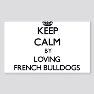 Keep calm by loving French Bulldogs Sticker