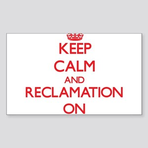 Keep Calm and Reclamation ON Sticker