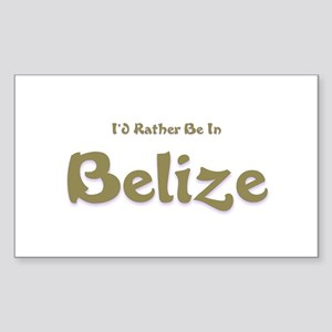 I'd Rather Be...Belize Rectangle Sticker