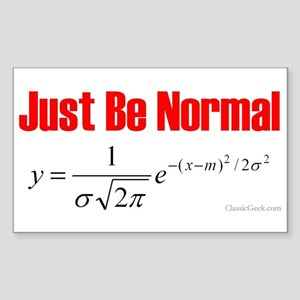 Be Normal Rectangle Sticker